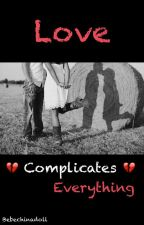 Love Complicates Everything by bebechinadoll