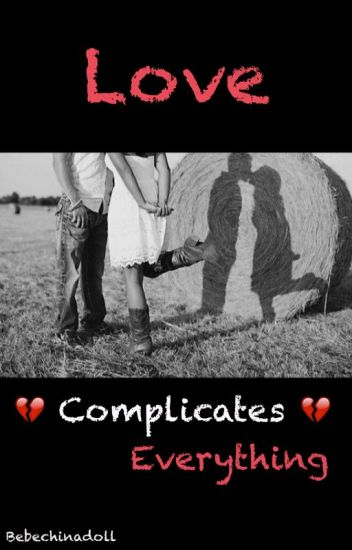 Love Complicates Everything