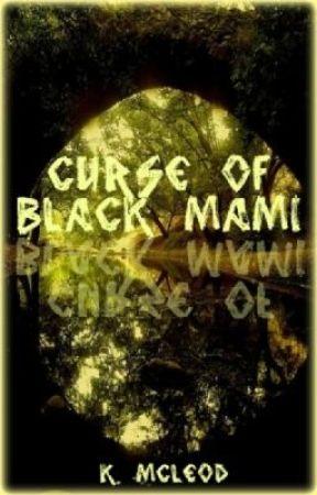 The Curse of Black Mami (CoBM)- English Version by Kennymac31