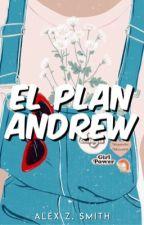 El plan Andrew by AllySmith99