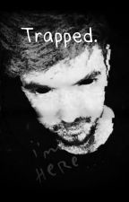 Trapped. ~Antisepticeye x reader~ by trashytrinity