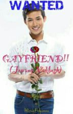 Wanted: GAYFRIEND! (Jowang Vaklush!) by MariaPreciousa_04