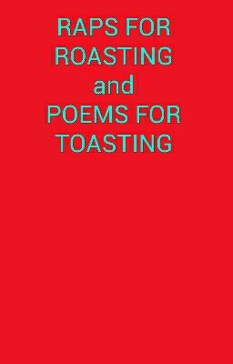 Raps to roast and poems to toast - Wattpad