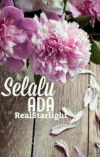 Selalu Ada by RealStarlight