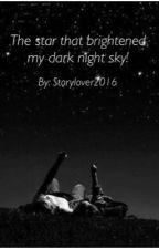 The star that brightened my dark night sky! (BWWM) by Storylover2016