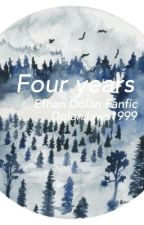 Four years// E.G.D fanfic by DolanJaws1999
