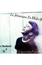 La Hermana De Blake Gray  (TERMINADA) by theGirlfriendofAaron