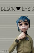 Black Eyes 〔2-D x reader〕 by DontJudgeMyFandom