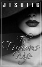 The Furious Wife by JTSOTIC