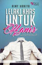 LELAKI KHAS UNTUK HANIS by karyaseni2u