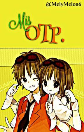 Mis OTP by MelyMelon6
