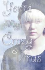 You're My Crazy Virus (Imagine Suga) by MacariaMeli