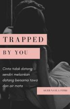 Trapped By You by nayla_fitri