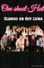 One Shots Hot- Elenco De Soy Luna by rulosdejorge