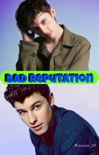 Bad Reputation (Shawn & Troye) | B.R #1| by crybabyruthie