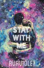 """Covers For """"Stay With Me"""" (book 2) by AvaViolet by legendarylawl"""