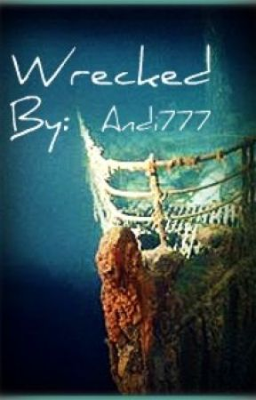 Wrecked (Complete) by Andi777