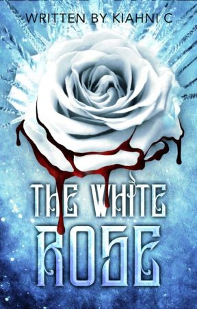 The White Rose {coming soon} by Kiahni_C