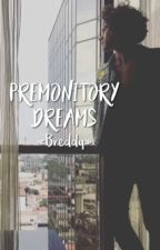 Premonitory Dreams; breddy.  by tommoandmouque