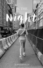In the Night  by jupiterfalls