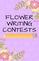 Flower Writing Contests [OPEN] by xwritingxcontestsx