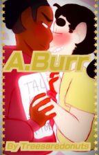 -A.Burr- HamBurr Fanfic by Treesaredonuts