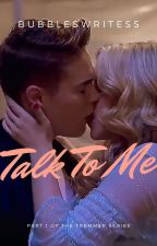 Talk To Me (Fremmer) - Book One by schoolofrockfanfic