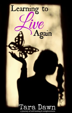 Learning To Live Again by AuthorTaraDawn