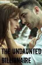 The Undaunted Billionaire (The Landons #4) by RaziaSultana