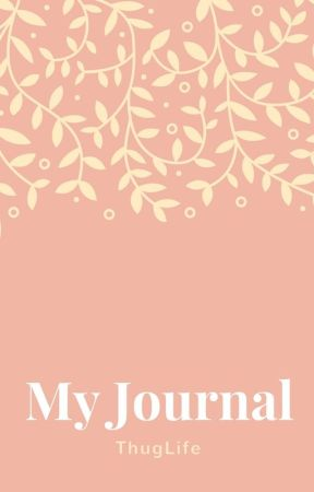 My Journal by ThugLife