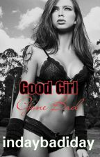 Good Girl Gone Bad by inday355