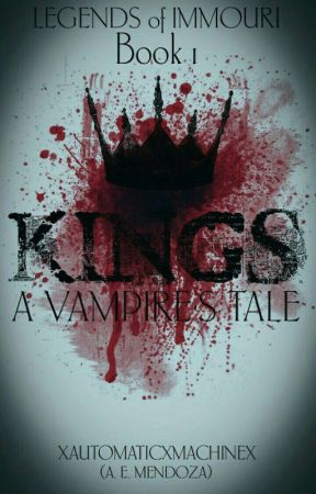 Kings : A Vampire's Tale  by XAutomaticXMachineX