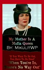 My Mother is a Mafia Queen [ON-GOING SLOW UPDATE] by MikulitWP