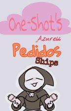 ||One-shot's|| Pedidos Cerrados || [De Sips] by Chara_Azure