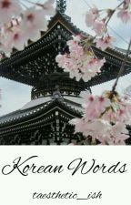 Korean Words by taesthetic_ish