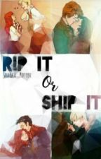 Rip it or Ship it ✔ by Sharieen