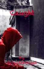 Caught (sequel to Pursued) by HereIAmAngel