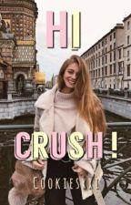 Hi Crush! by Cookiesxxi