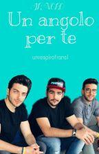 ||Un Angolo Per Te|| {Il Volo}❤ by unrespirofranoi