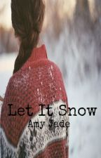 Let It Snow [✓] by JustAmay