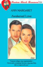 Awakened Love by AnnMargaretNovels