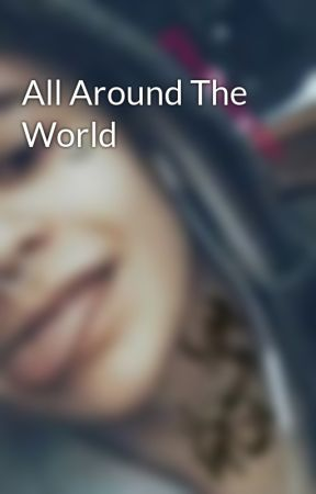 All Around The World  by abbiisbest