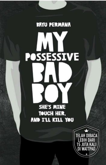 My Possessive Bad Boy✓
