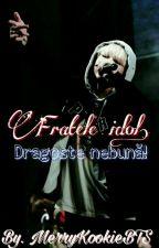 Fratele idol. Dragoste nebună! by YoonKookJM