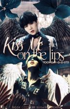 Kiss Me On The Lips | yoonmin by Yoongay-G-U-STD