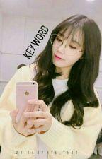 [H] k e y w ❁ r d by Hye_Yeon