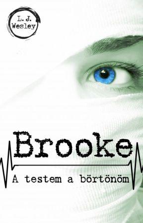 Brooke: A testem a börtönöm by BlueDeath85