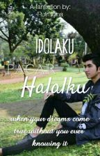 Idolaku Pacar Halalku [COMPLETED] by putrivyna