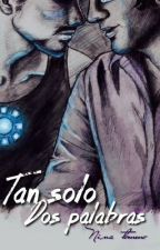 Tan solo dos palabras [Stanner] by MorganaGreengrass