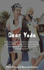 Dear Yoda,    [ CHANBAEK ] by horoloIo